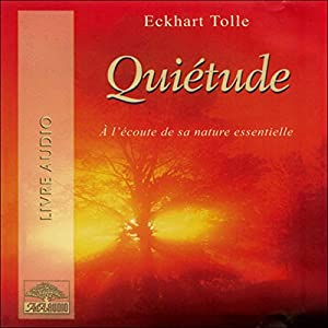 Quiétude - A l'écoute de sa nature essentielle | Livre audio