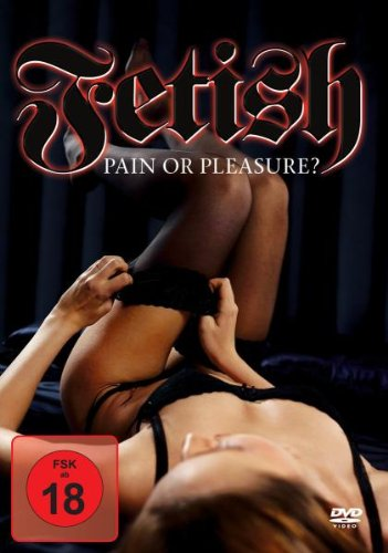 Fetish - Pain or Pleasure