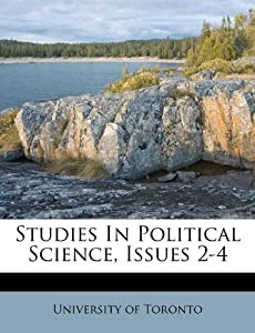 Studies In Political Science, Issues 2-4: University of Toronto