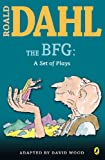 Roald Dahl The BFG: A Set of Plays: A Set of Plays