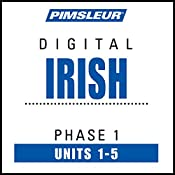 Irish Phase 1, Unit 01-05: Learn to Speak and Understand Irish (Gaelic) with Pimsleur Language Programs |  Pimsleur