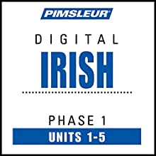 Irish Phase 1, Unit 01-05: Learn to Speak and Understand Irish (Gaelic) with Pimsleur Language Programs Audiobook by  Pimsleur Narrated by  Pimsleur