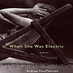 When She Was Electric | [Andrea MacPherson]
