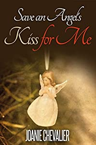 Save An Angel's Kiss For Me by Joanie Chevalier ebook deal