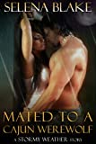 Mated to a Cajun Werewolf (Stormy Weather, Book Four)