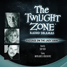 Passage on the Lady Anne: The Twilight Zone Radio Dramas  by Charles Beaumont Narrated by Rosalyn Ayres, Stacy Keach