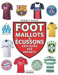 foot maillots et blasons expliqus aux enfants par benoit nacci - Ecusson De Foot