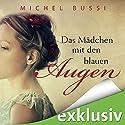 Das Mädchen mit den blauen Augen Hörbuch von Michel Bussi Gesprochen von: Katja Amberger