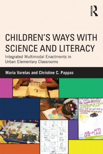 Children's Ways with Science and Literacy: Integrated Multimodal Enactments in Urban Elementary Classrooms PDF