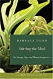 Stirring the Mud: On Swamps, Bogs, and Human Imagination