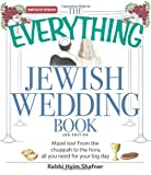Hyim Shafner The Everything Jewish Wedding Book: Mazel Tov! from the Chuppah to the Hora, All You Need for Your Big Day (Everything (Weddings))