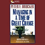 Managing in a Time of Great Change | Peter F. Drucker