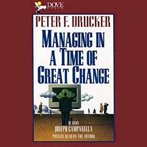 Managing in a Time of Great Change Audiobook
