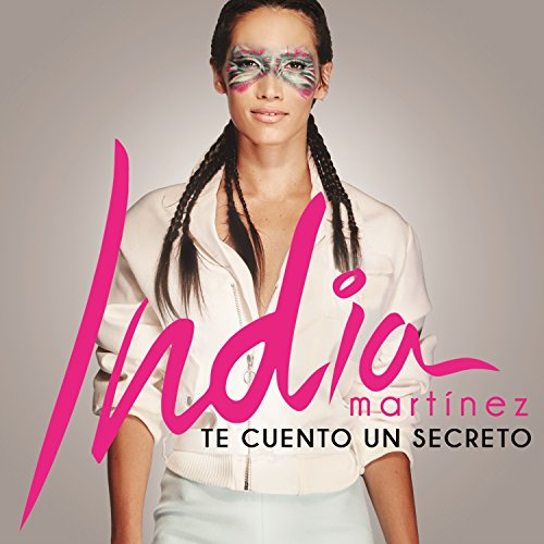 INDIA MARTINEZ-TE CUENTO UN SECRETO