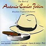 echange, troc Brazilian Tropical Orquestra - Best of Antonio Carlos Jobim