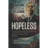 Hopeless: Barack Obama and the Politics of Illusion ~ Jeffrey St. Clair