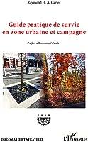 Guide pratique de survie en zone urbaine et campagne