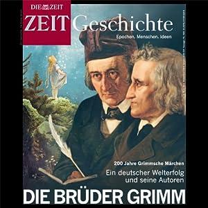 Die Brüder Grimm (ZEIT Geschichte) Hörbuch