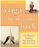 img - for Yoga Heals Your Back: 10-minute Routines That End Back and Neck Pain by Rita Trieger (2005) book / textbook / text book