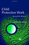 Child Protection Work: Beyond the Rhe...