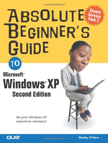 Absolute Beginner's Guide to Windows XP (2nd Edition)