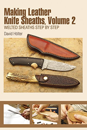 Making Leather Knife Sheaths, Vol. II: Welted Sheaths Step by Step