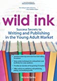 img - for Wild Ink: Success Secrets to Writing and Publishing for the Young Adult Market book / textbook / text book