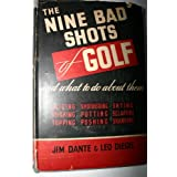 The Nine Bad Shots of Golfby Jim Dante and Leo Diegel