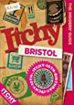 Itchy Bristol: A City and Entertainme...