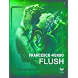 Flush (Capsule)di Francesco Verso
