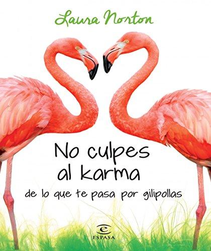 No Culpes Al Karma De Lo Que Te Pasa Por Gilipollas descarga pdf epub mobi fb2