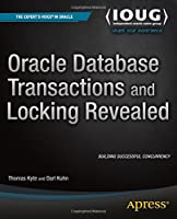 Oracle Database Transactions and Locking Revealed Front Cover
