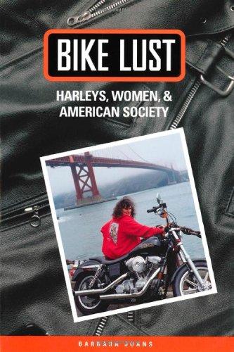 Bike Lust:  Harleys, Women, and American Society