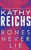 Bones Never Lie: A Novel (Temperance Brennan)