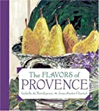 img - for The Flavors of Provence by Isabelle De Borchgrave (2004-09-18) book / textbook / text book
