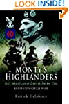 Monty's Highlanders: 51st Highland Di...