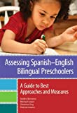 img - for Assessing Spanish-English Bilingual Preschoolers: A Guide to Best Approaches and Measures book / textbook / text book