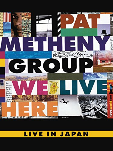 Pat Metheny Group - We Live Here - Live In Japan