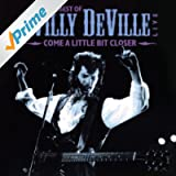 Come A Little Bit Closer - The Best Of Willy De Ville Live
