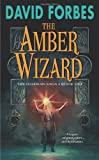The Amber Wizard: The Osserian Saga: