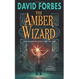 The Amber Wizard: The Osserian Saga: Book One ~ David Forbes