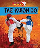 Alix Wood Tae Kwon Do (Kid's Guide to Martial Arts (Powerkids))