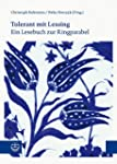 Tolerant mit Lessing: Ein Lesebuch zu...