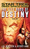 img - for The Left Hand of Destiny Book 1 (Star Trek: Deep Space Nine) book / textbook / text book