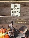 The Cowboys Autumn Fall (Grass Valley Cowboys Book 4)
