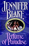 Perfume of Paradise (0345465784) by Blake, Jennifer