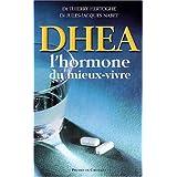 DHEA, l'hormone du mieux-vivrepar Thierry Hertoghe