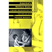 America's Welfare State: From Roosevelt to Reagan (The American Moment)