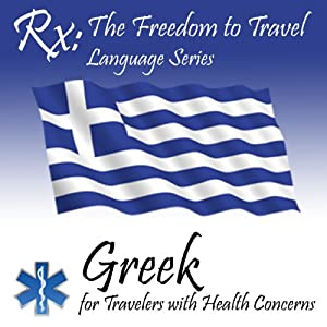 RX: Freedom to Travel Language Series: Greek | [RX: Freedom to Travel Language Series]