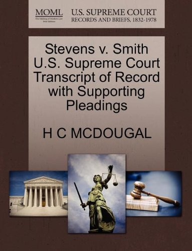 Stevens v. Smith U.S. Supreme Court Transcript of Record with Supporting Pleadings